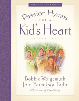 Passion Hymns for a Kid's Heart, Volume 4