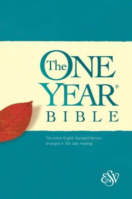 ESV the One Year Bible: The Entire English Standard Version Arranged in 365 Daily Readings