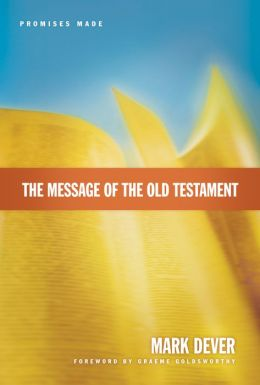 The Message of the Old Testament: Promises Made