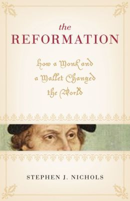 The Reformation: How a Monk and a Mallet Changed the World