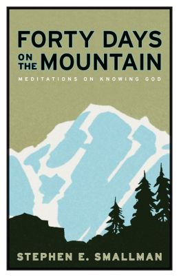 Forty Days on the Mountain: Meditations on Knowing God