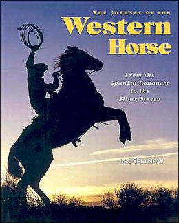 The Journey of the Western Horse: From the Spanish Conquest to the Silver Screen