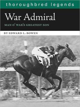 War Admiral: Man O'War's Greatest Son