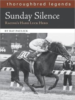 Sunday Silence: Racing's Hard Luck Hero