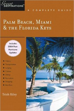 Palm Beach, Miami and Key West: Great Destinations