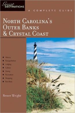 North Carolina's Outer Banks and Crystal Coast - Explorer's Guide