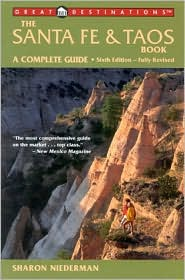 The Santa Fe and Taos Book: A Complete Guide