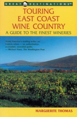 Touring East Coast Wine Country: A Guide to the Finest Wineries