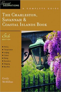 Charleston, Savannah and Coastal Islands Book: A Complete Guide
