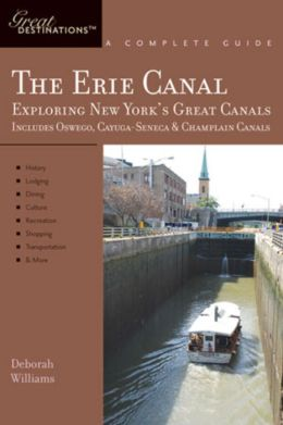 Explorer Guides: Erie Canal: Exploring New York's Great Canals: A Complete Guide