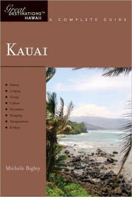 Kauai: Great Destinations Hawaii
