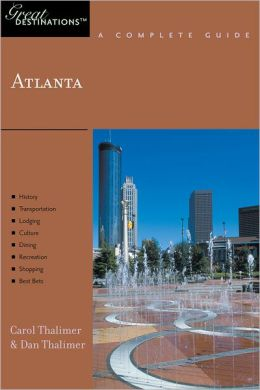 Atlanta: Great Destinations: A Complete Guide