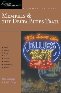 Explorer's Guides: Memphis and the Delta Blues Trail: A Complete Guide