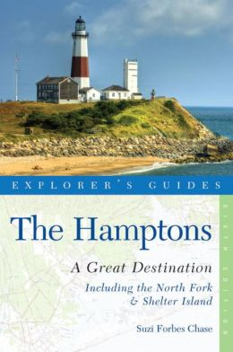 The Hamptons: Great Destinations: Includes North Fork & Shelter Island: A Complete Guide