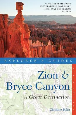 Explorer's Guide Zion & Bryce Canyon: A Great Destination