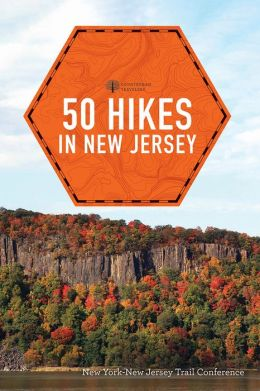 Explorer's Guide 50 Hikes in New Jersey: Walks, Hikes, and Backpacking Trips from the Kittatinnies to Cape May