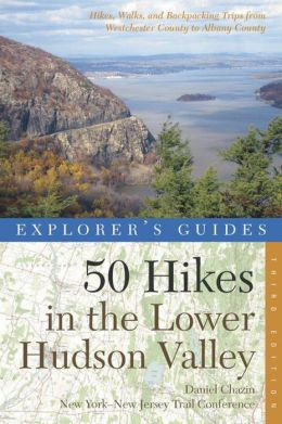 Explorer's Guide 50 Hikes in the Lower Hudson Valley: Hikes and Walks from Westchester County to Albany County
