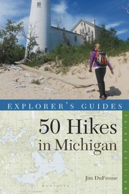 Explorer's Guide: 50 Hikes in Michigan: Sixty Walks, Day Trips, and Backpacks in the Lower Peninsula