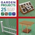 Book Cover Image. Title: Garden Projects:  25 Easy-to-Build Wood Structures & Ornaments, Author: Roger Marshall
