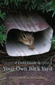 Book Cover Image. Title: A Field Guide to Your Own Back Yard, Author: John Hanson Mitchell