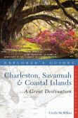 Book Cover Image. Title: Explorer's Guide Charleston, Savannah & Coastal Islands:  A Great Destination, Author: Cecily McMillan