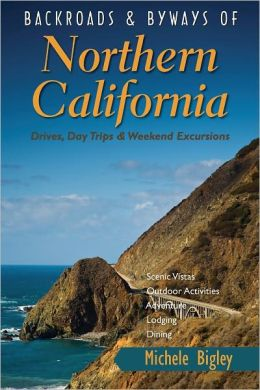 Backroads byways of northern california drives day for Northern california weekend getaway