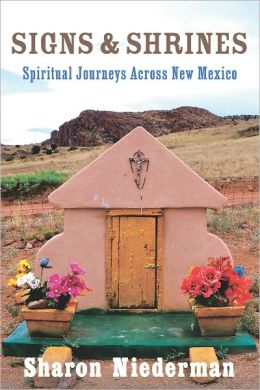 Signs & Shrines: Spiritual Journeys Across New Mexico