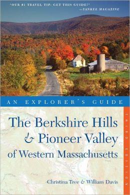 Explorer's Guide Berkshire Hills & Pioneer Valley of Western Massachusetts (Third Edition) (Explorer's Complete)