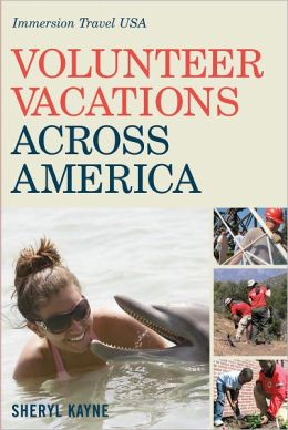 Volunteer Vacations Across America: Immersion Travel USA (Immersion Travel USA)