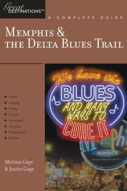Explorer's Guide Memphis & the Delta Blues Trail: A Great Destination (Explorer's Great Destinations)