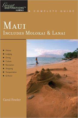 Explorer's Guide Maui: Includes Molokai & Lanai: A Great Destination (Explorer's Great Destinations)