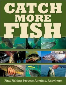 Catch More Fish: Find Fishing Success Anytime, Anywhere