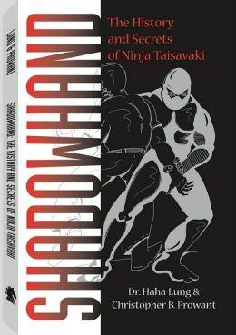 Shadowhand : The History and Secrets of Ninja Taisavaki