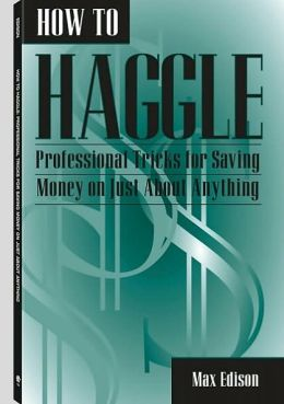 How To Haggle: Professional Tricks For Saving Money On Just About Anything