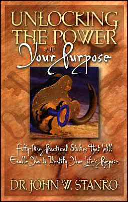 Unlocking the Power of Your Purpose: Fifty-Nine Practical Studies That Will Enable You to Identify Your Life's Purpose