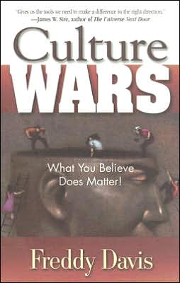 Culture Wars: What You Believe Does Matter!