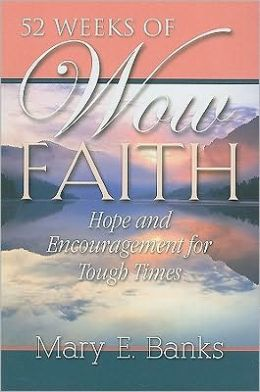 52 Weeks of Wow Faith: Hope and Encouragement for Tough Times