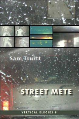 Vertical Elegies 6: Street Mete