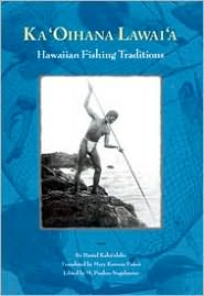 Ka Oihana Lawaia: Hawaiian Fishing Traditions