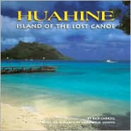Huahine: Island of the Lost Canoe