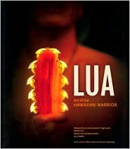 Lua: Art of the Hawaiian Warrior