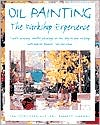 Oil Painting - The Workshop Experience