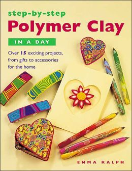 Step-by-Step Polymer Clay in a Day