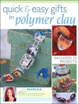 Quick & Easy Gifts in Polymer Clay