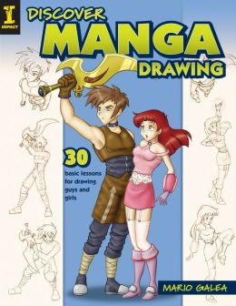 Discover Manga Drawing: 30 Basic Lessons for Drawing Guys and Girls