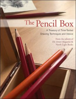 The Pencil Box: A Treasury of Time-Tested Drawing Techniques and Advice