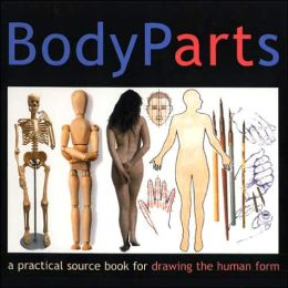 Body Parts: A Practical Guide for Artists
