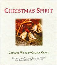 Christmas Spirit: The Joyous Stories,Carols,Feasts,and Traditions of the Season
