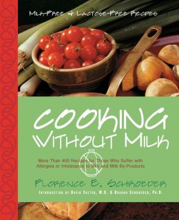 Cooking Without Milk: Milk-Free and Lactose-Free Recipes