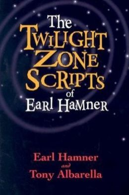 Twilight Zone Scripts of Earl Hamner
